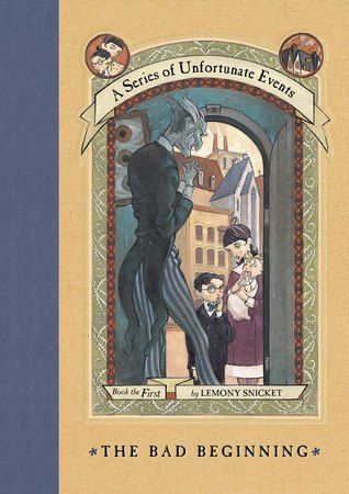 The Bad Beginning (A Series of Unfortunate Events #1) By Lemony Snicket Publisher: Harper Collins Pages: 176 Genre: Children's/Fiction Book Blurb: Dear Reader, I'm sorry to say that the…