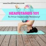 Headstands 101:  Your First Inversion