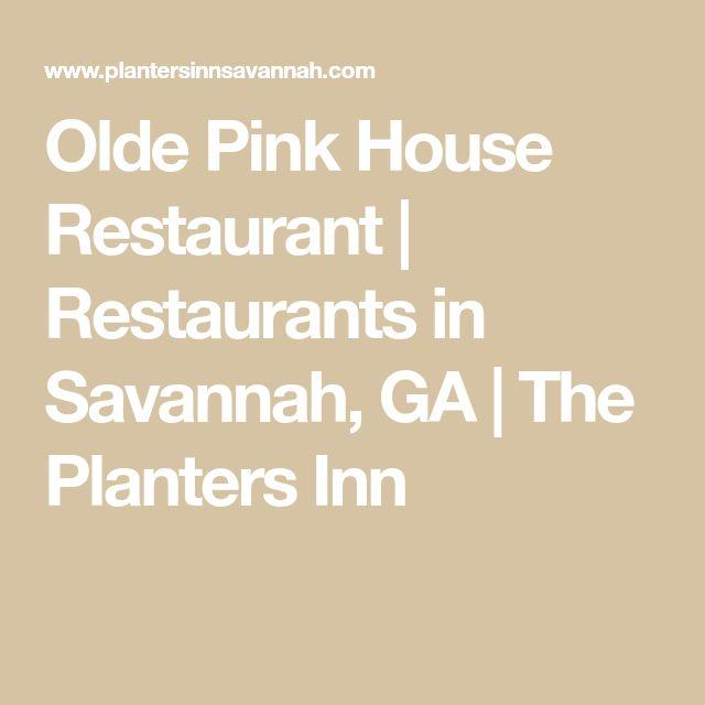 Olde Pink House Restaurant   Restaurants in Savannah, GA   The Planters Inn
