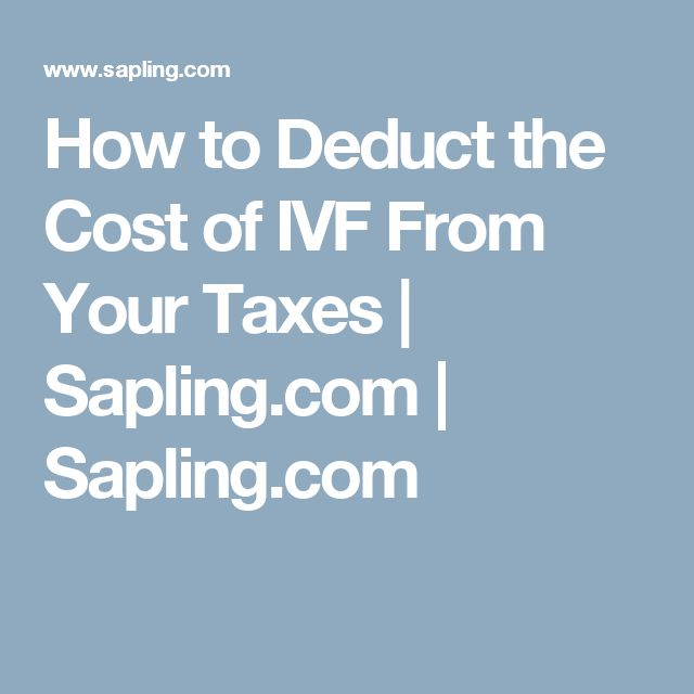 How to Deduct the Cost of IVF From Your Taxes | Sapling.com | Sapling.com