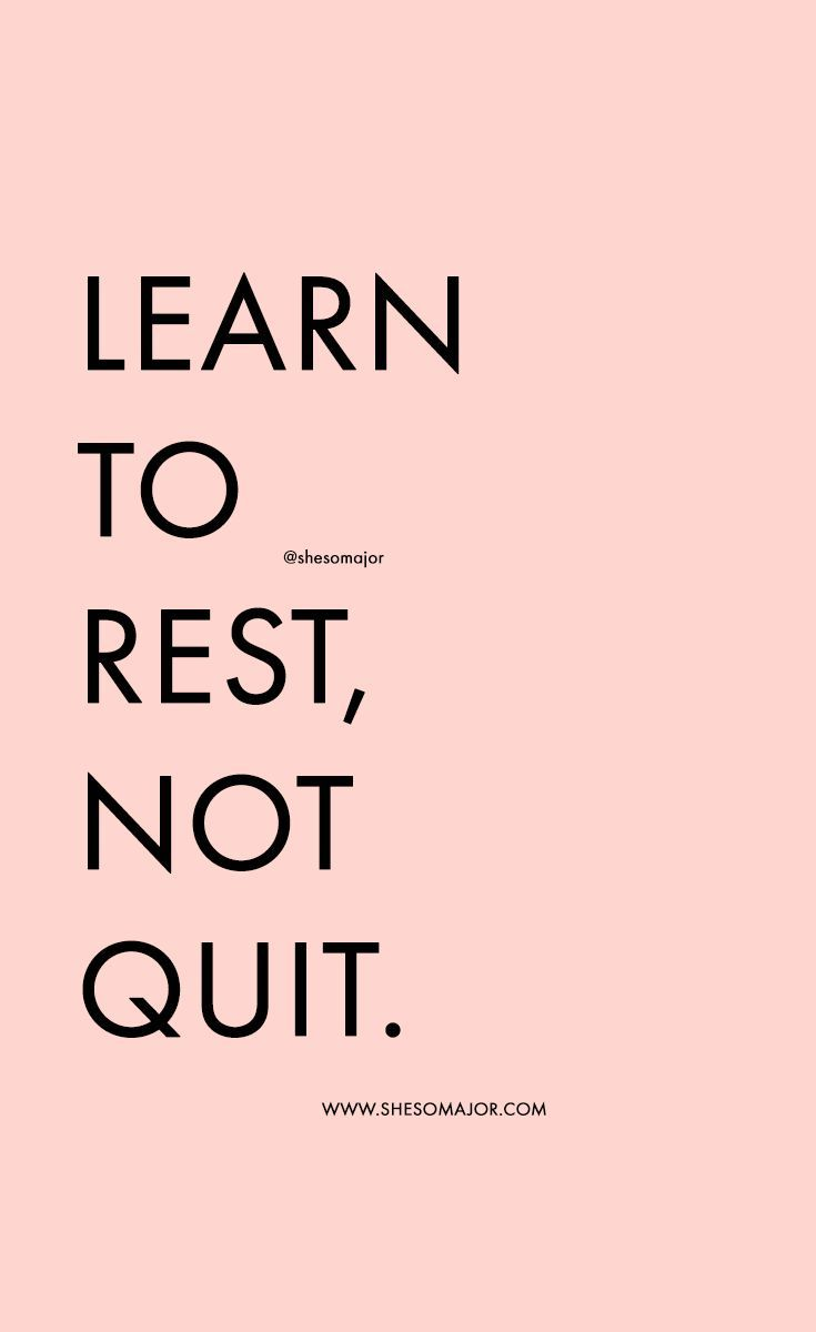 Learn To Rest Not Quit Motivationalquote Quotes Quote Words Quotes To Live By Motivational Quotes