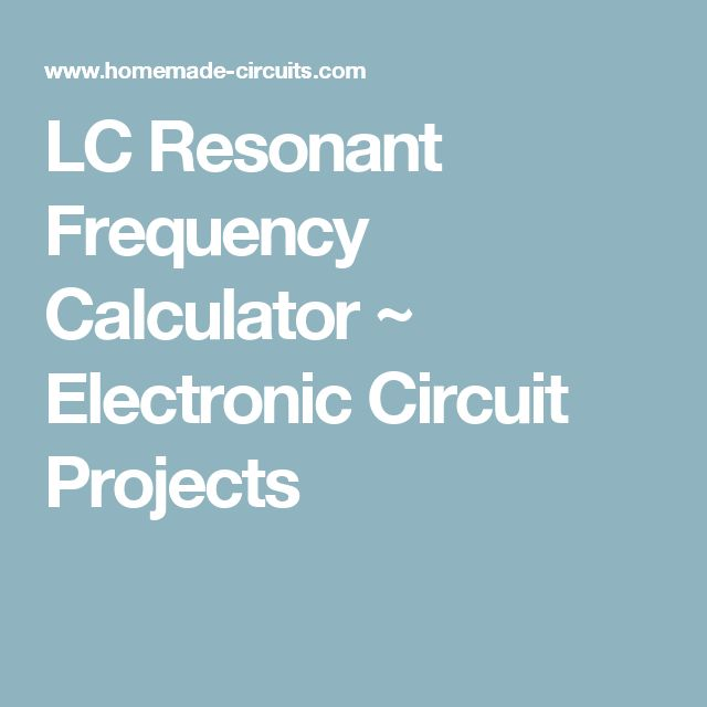LC Resonant Frequency Calculator ~ Electronic Circuit Projects