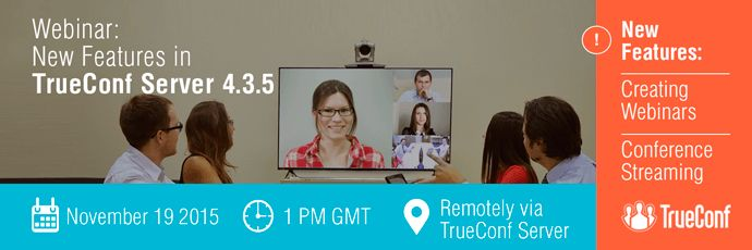 Dear friends, we are proud to introduce you our latest video conferencing server update – TrueConf Server 4.3.5. We have gone the extra mile with this exact release to offer you a wide range of new features. First things first, we have added webinar and streaming support and hope you will enjoy using our product. https://lnkd.in/dqxUUqn  #‎TrueConf‬ ‪#‎TrueConfServer‬ ‪#‎UC‬ ‪#‎WebRTC‬ ‪#‎OSX‬ ‪#‎Windows‬ ‪#‎Linux‬