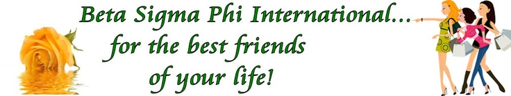 I am a member of Beta Sigma Phi Sorority!  What's it all about?  Find out at www.betasigmaphi.org