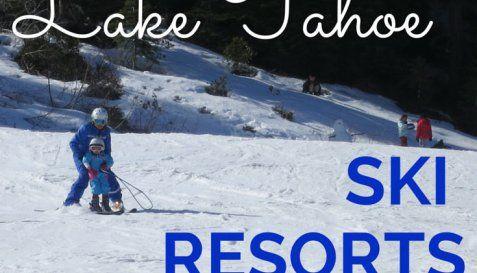 Guide to Lake Tahoe Ski Resorts With Kids