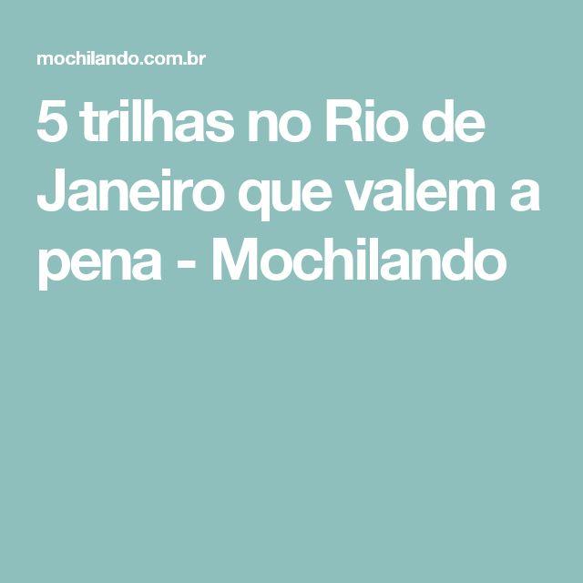 5 trilhas no Rio de Janeiro que valem a pena - Mochilando