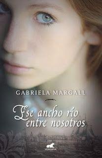 """""""ESE ANCHO RÍO ENTRE NOSOTROS"""" POR GABRIELA MARGALL"""