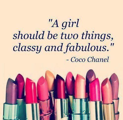 A girls should be two things, classy and fabulous. - Coco Chanel