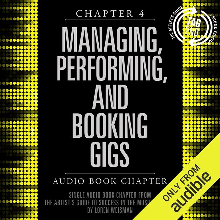 2014 The Artist S Guide To Success In The Music Business 2nd Edition Chapter 4 Managing Performing And Booking Gigs Audiobook By Loren Weisman Greenle In 2020 Music Business Audio Books Artists Guide
