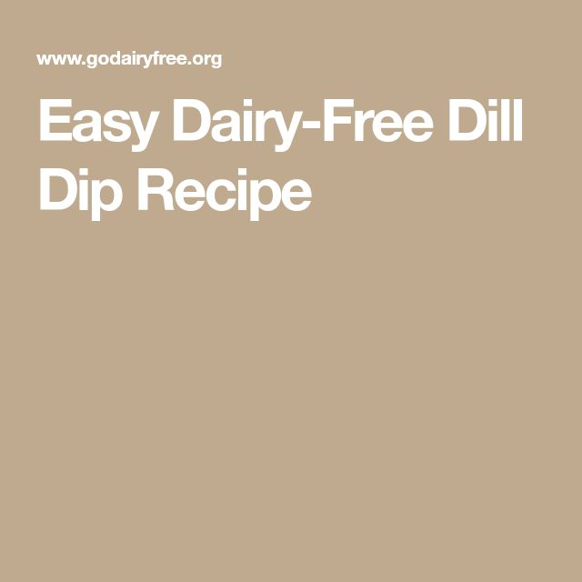 Easy Dairy-Free Dill Dip Recipe