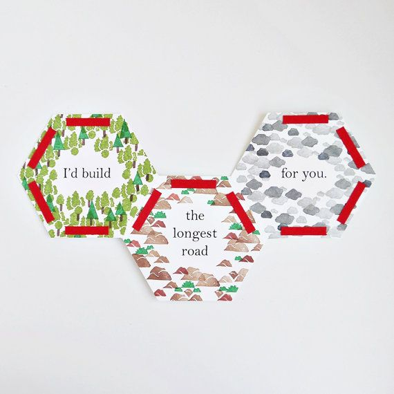 This is the perfect card for that special person you love playing Settlers of Catan with! :) The card comes as a hexagon that folds out to display your