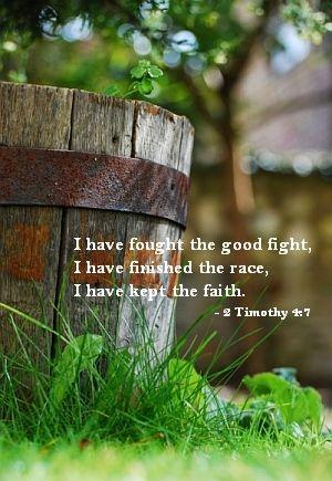 #Scripture                                 2 Timothy 4:7
