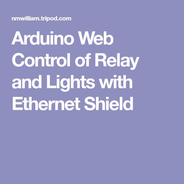 Arduino Web Control of Relay and Lights with Ethernet Shield