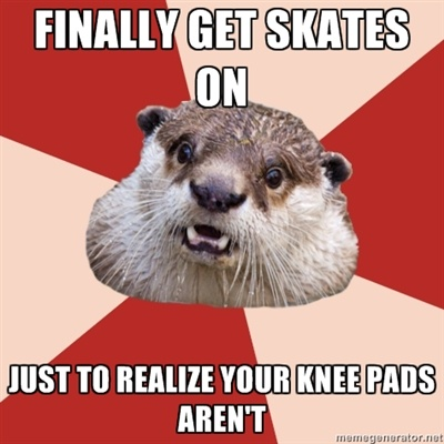 Fresh Meat Otter // Finally Gets Skates On, Just To Realize Your Knee Pads Aren't // Derby