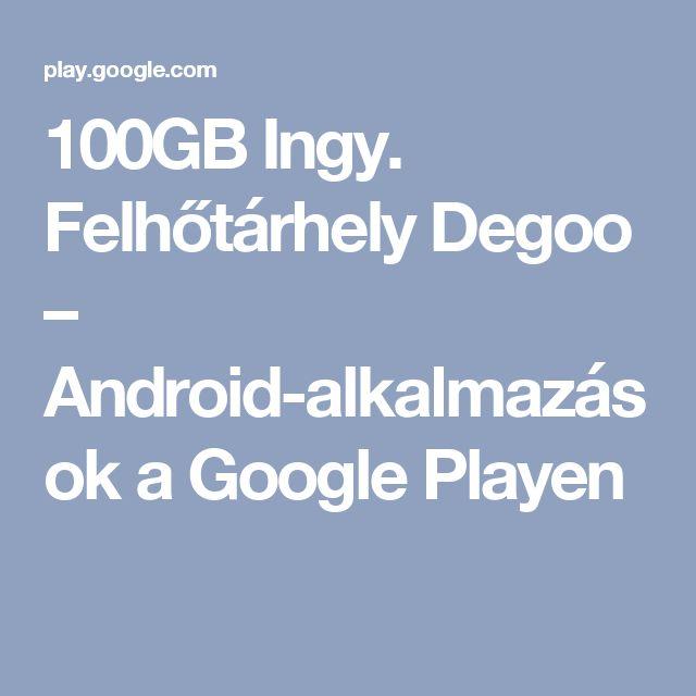 100GB Ingy. Felhőtárhely Degoo – Android-alkalmazások a Google Playen