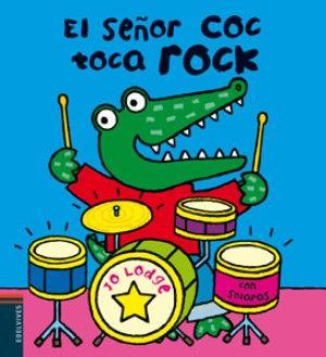 El señor Coc toca rock - Jo Lodge [1+ años]