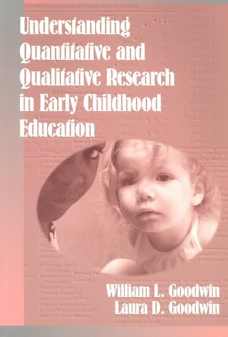 Understanding Quantitative and Qualitative Research in Early Childhood Education