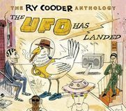 The Ry Cooder Anthology: The UFO Has Landed [CD]