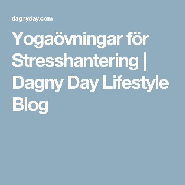 Yogaövningar för Stresshantering   Dagny Day Lifestyle Blog