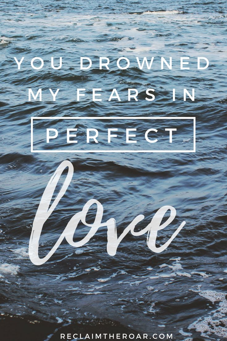 """Bethel Music, No Longer Slaves. """"You drowned my fears in perfect love."""" Lyrics, Inspiration, Bible Verses"""