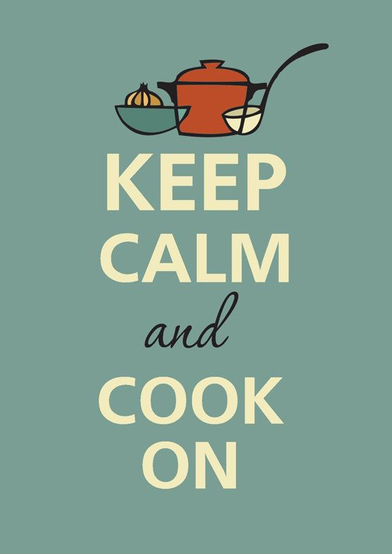 Keep calm and cook on by KCalmGallery on Etsy                                                                                                                                                                                 More