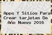 http://tecnoautos.com/wp-content/uploads/imagenes/tendencias/thumbs/apps-y-sitios-para-crear-tarjetas-de-ano-nuevo-2016.jpg tarjetas de año nuevo. Apps y sitios para crear tarjetas de año nuevo 2016, Enlaces, Imágenes, Videos y Tweets - http://tecnoautos.com/actualidad/tarjetas-de-ano-nuevo-apps-y-sitios-para-crear-tarjetas-de-ano-nuevo-2016/