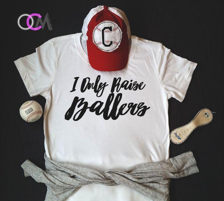 I Only Raise Ballers, I Only Raise Ballers Baseball Mom Shirt, baseball Mom, baseball Mama Shirt, Baseball Shirt, Ballers, Team Shirts by 1OneCraftyMomma on Etsy