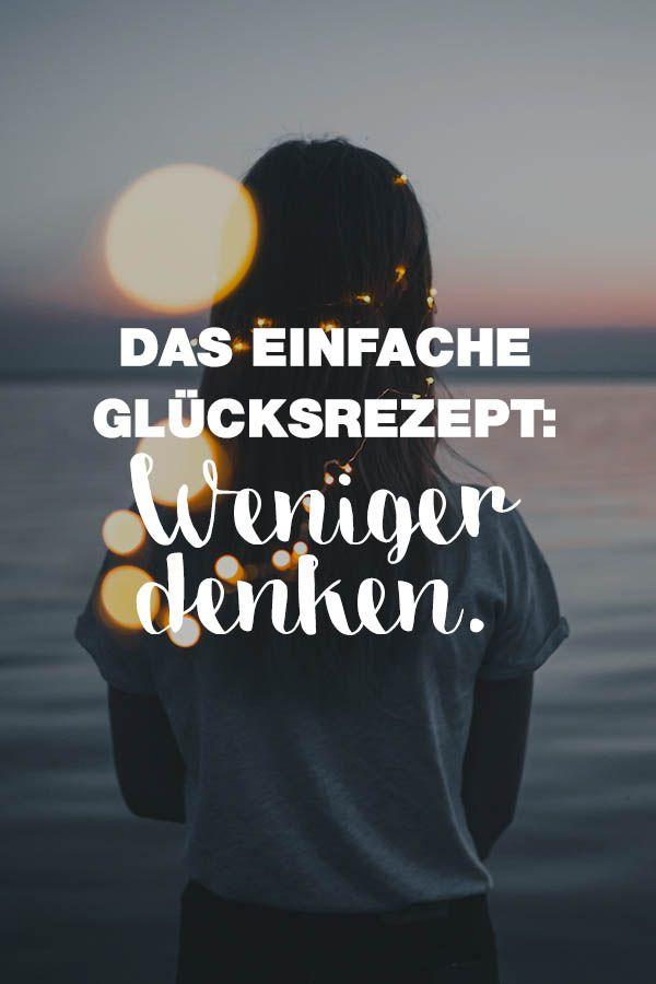 Visual Statements®️️️️️️️️️️ Sprüche/ Zitate/ Quotes/ Motivation/ Das einfache Glückskonzept: Weniger denken.