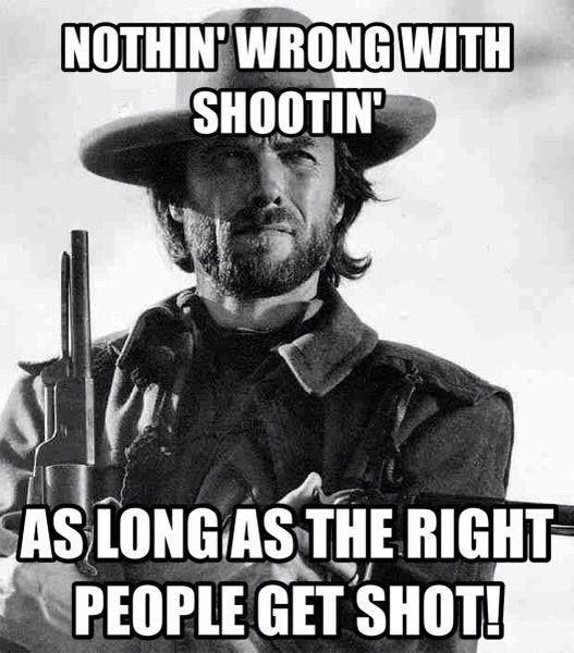 ❦ Cowboy Humor - Clint Eastwood knows gun control