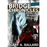 The Bridge Chronicles, Books 1 & 2 (Kindle Edition)By Gary A. Ballard