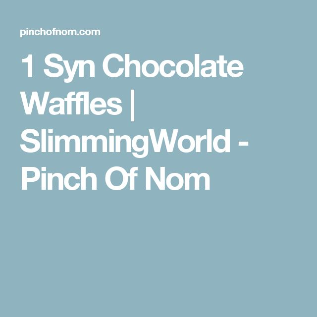 1 Syn Chocolate Waffles | SlimmingWorld - Pinch Of Nom
