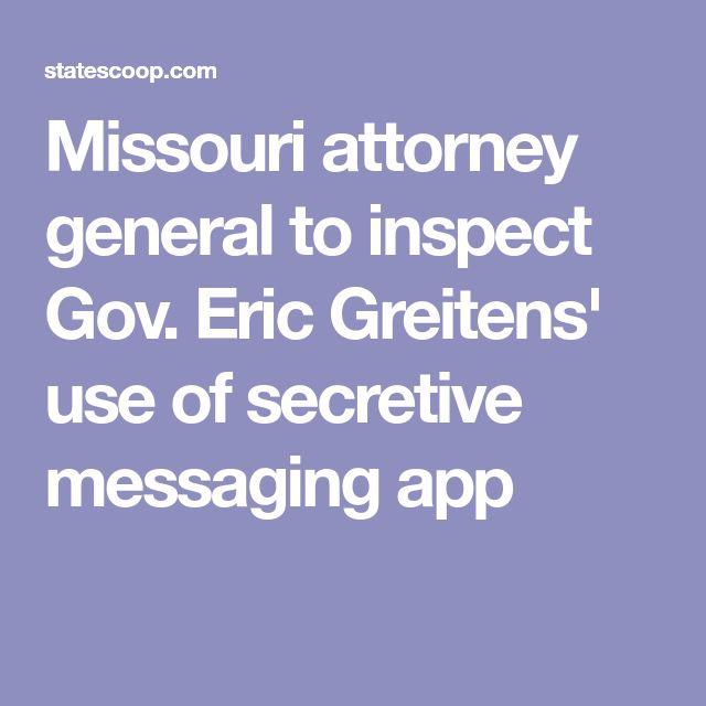 Missouri attorney general to inspect Gov. Eric Greitens' use of secretive messaging app