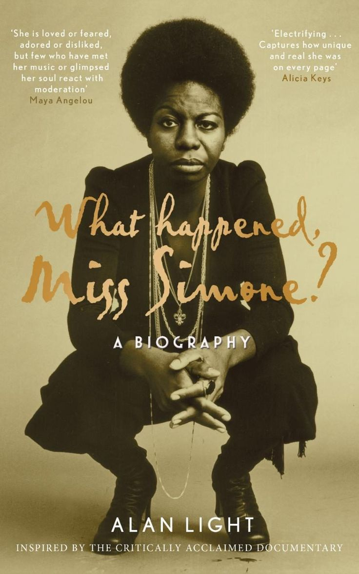 An excerpt from Alan Light's Nina Simone Biography What Happened, Miss Simone?
