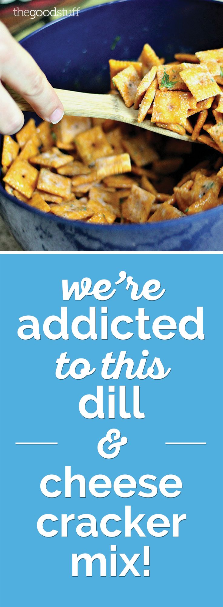 We're Addicted to This Dill & Cheese Cracker Mix! - thegoodstuff
