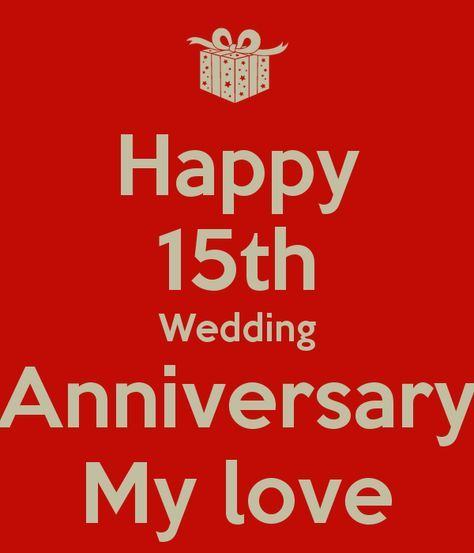 Image Result For Happy 15th Anniversary Happy 15th Anniversary 15 Year Wedding Anniversary 15th Wedding Anniversary