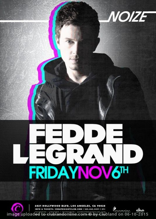 NOIZE FRIDAYS | FEDDE LE GRAND happening Friday, November 06th, 2015 @ Los Angeles, United States