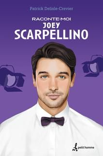 Raconte-Moi Joey Scarpellino