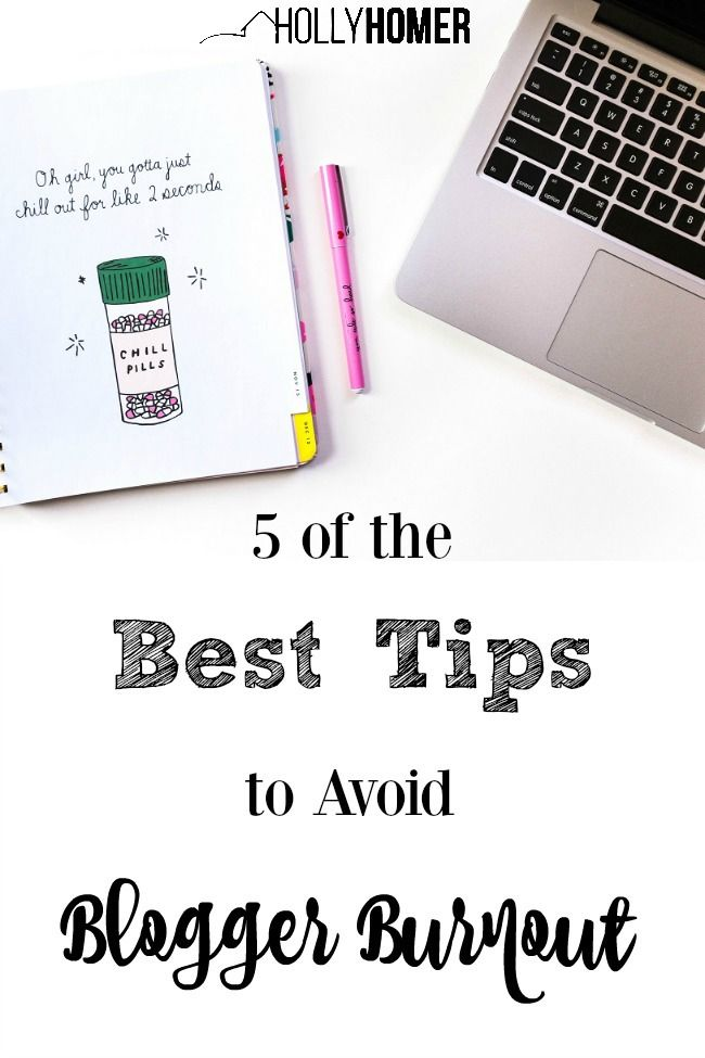 5 of the best tips to avoid blogger burnout! << Holly Homer