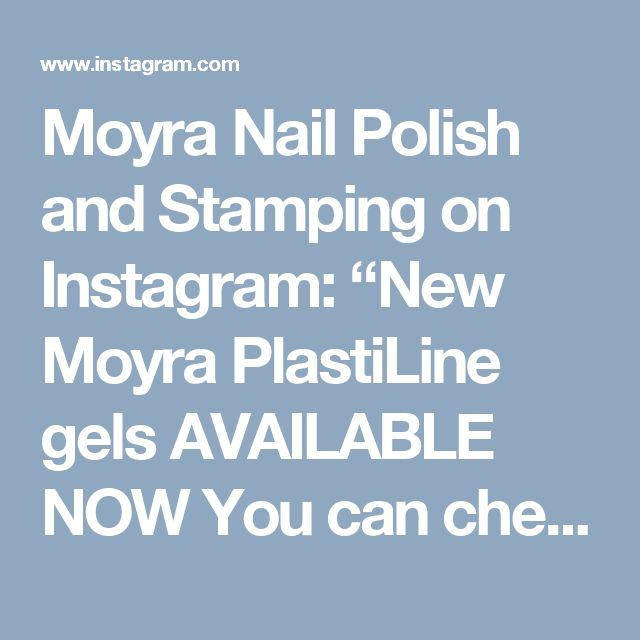 "Moyra Nail Polish and Stamping on Instagram: ""New Moyra PlastiLine gels AVAILABLE NOW You can check in this video how to use…"" • Instagram"