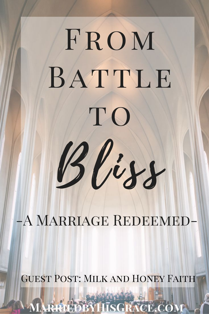 From Battle to Bliss-A Marriage Redeemed. Guest Post: Milk and Honey Faith  Marriage redeemed / Restored marriage / How God can fix a marriage