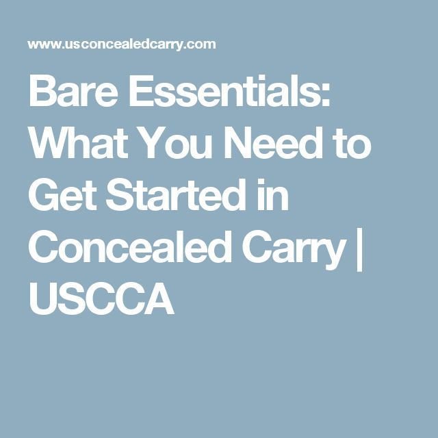 Bare Essentials: What You Need to Get Started in Concealed Carry | USCCA