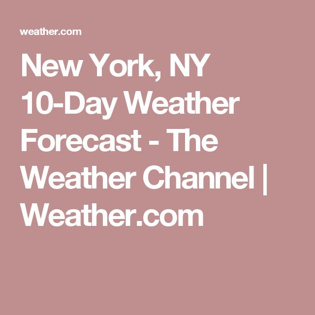 New York, NY 10-Day Weather Forecast - The Weather Channel | Weather.com