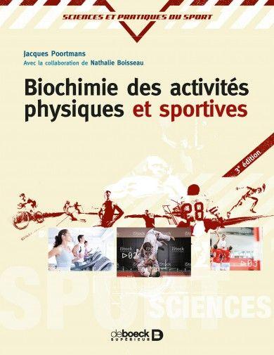 Biochimie des activités physiques et sportives / Jacques R. Poortmans ; avec la collaboration de Nathalie Boisseau. 3e édition. De Boeck Supérieur, 2017 Lilliad Cote 612.04 POO http://lilliad-primo.hosted.exlibrisgroup.com/33BUBLIL_VU1:default_scope:33BUBLIL_ALEPH000642866