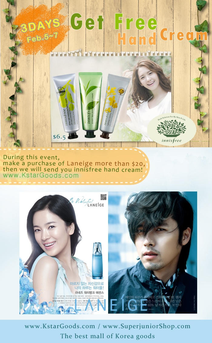 During this event, make a purchase of Laneige more than $ 20, then we will send you innisfree hand cream!  Duration : Feb.5~7 (2013)  Link : www.kstargoods.com (The best mall of korea goods)