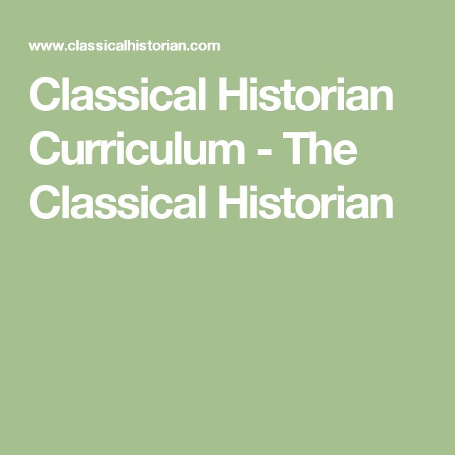 Classical Historian Curriculum - The Classical Historian