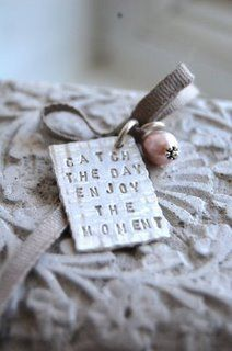 Catch the day, enjoy the moment.