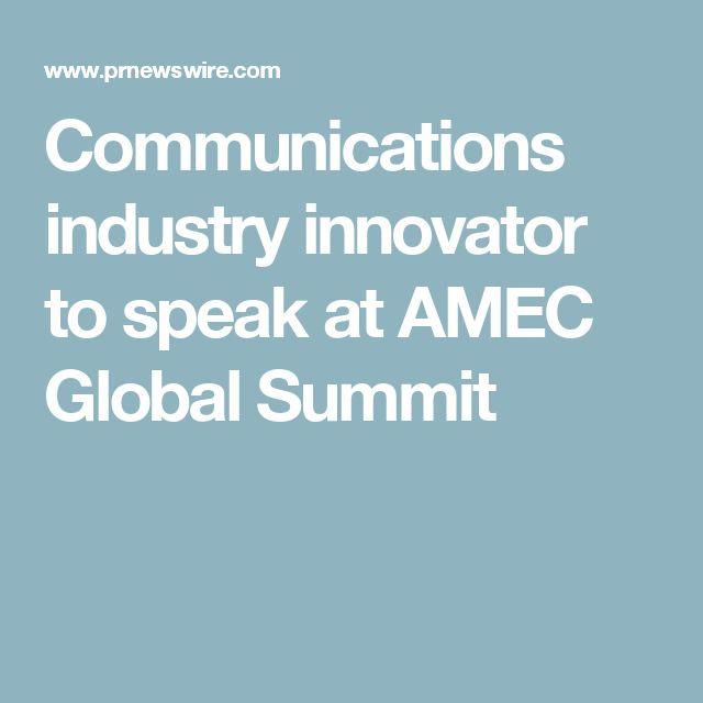 Communications industry innovator to speak at AMEC Global Summit