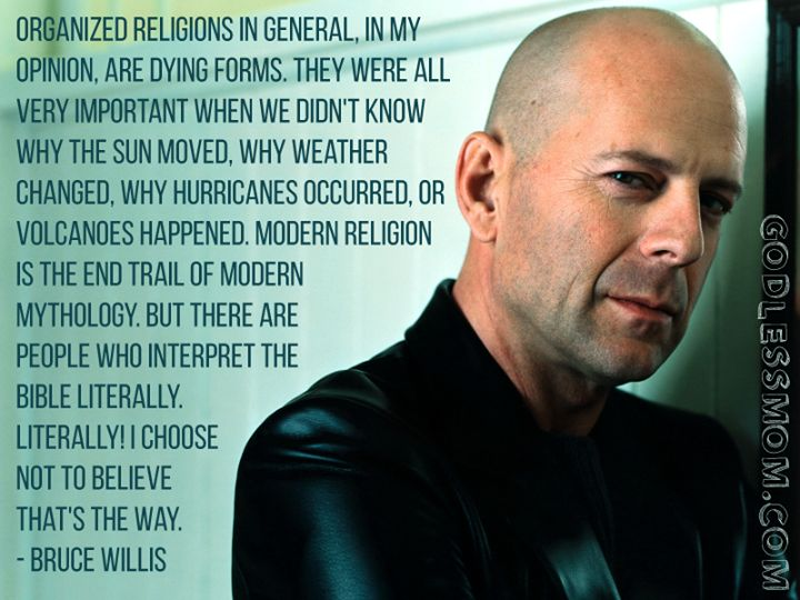 Godless Mom:  Bruce Willis ain't buyin' it. #atheist #atheism