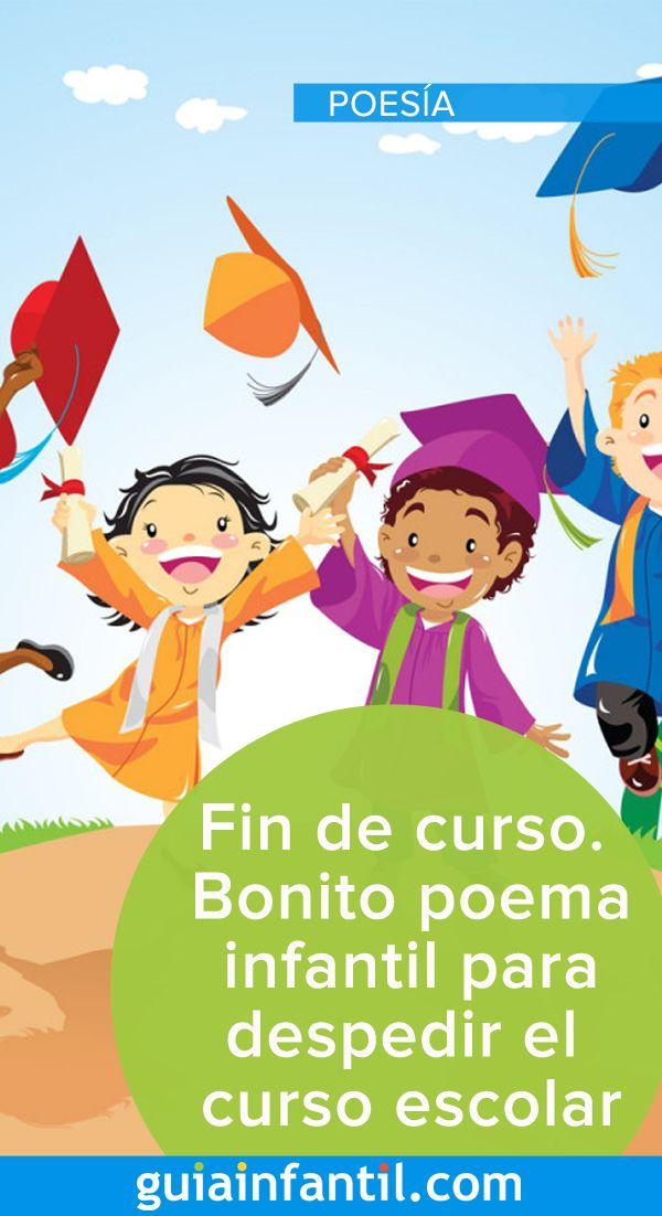 Fin De Curso Bonito Poema Infantil Para Despedir El Curso Escolar Poemas Infantiles Curso Escolar Poesias Infantiles
