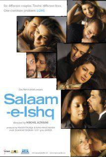 Salaam-E-Ishq...one of the greatest Bollywood movies ever; romantic; dramatic; amazing